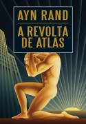 A Revolta de Atlas - 3 Volumes