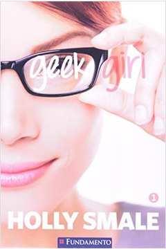 Geek Girl - Holly Smale   Resenha