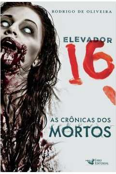 ELEVADOR 16 / AS CRÔNICAS DOS MORTOS