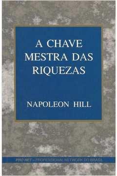 Livro A Chave Mestra Das Riquezas Napoleon Hill Estante Virtual