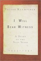 I Will Bear Witness, Volume 1: a Diary of the Nazi Years