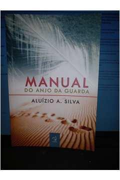 livro manual do anjo da guarda aluizio a silva estante virtual rh estantevirtual com br manual do anjo da guarda videira pdf manual do anjo da guarda aluizio