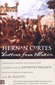 Hernan Cortés: Letters From Mexico