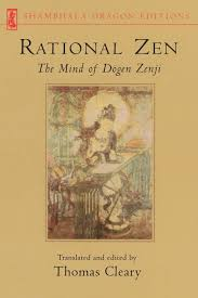 Rational Zen - the Mind of Dógen Zenji