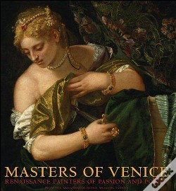 Masters of Venice - Renaissance Painters of Passion and Power