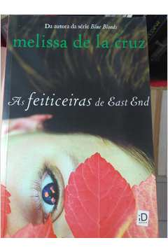 Livro As Feiticeiras De East End Melissa De La Cruz Estante