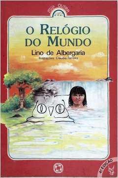 5f2563ecefa Livro  O Relogio do Mundo - Lino de Albergaria
