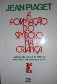 016ef0fbbb4 A Formação do Símbolo na Criança. Capa ilustrativa. Jean Piaget ...