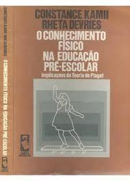 620b141bd99 O Conhecimento Físico na Educação Pré-escolar  Implicações da Teoria D
