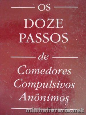 Livro: Os Doze Passos de Comedores Compulsivos Anonimos ...