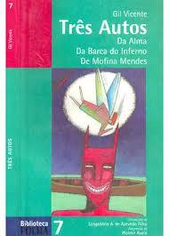 Três Autos: da Alma, da Barca do Inferno, de Mofina Mendes