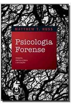 Resultado de imagem para PSICOLOGIA FORENSE- MATTHEW T. HUSS
