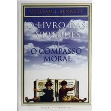 Livro: O Livro das Virtudes - William J Bennett | Estante