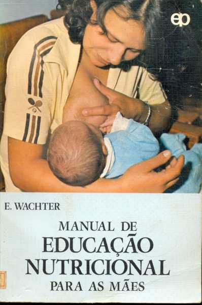 Manual de Educacao Nutricional para as Maes