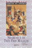 Contos da Arábia - Shabush e os três fios mágicos