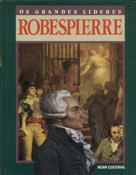Os Grandes Lideres Robespierre