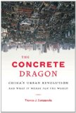 The Concrete Dragon : Chinas Urban Revolution and What It Means For T