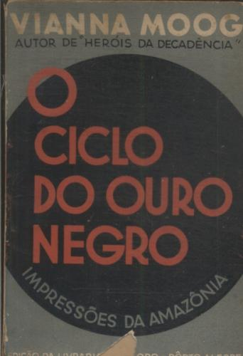 O Ciclo do Ouro Negro