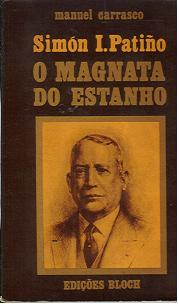 Simón I. Patiño o Magnata do Estanho