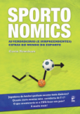 Sporto Nomics as Verdadeiras (e Surpreendentes) Cifras do Mundo...