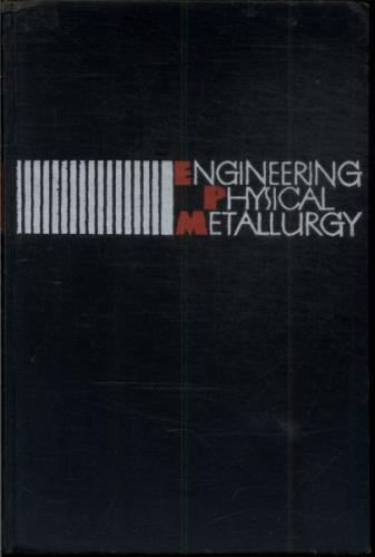 Engineering Physical Metallurgy
