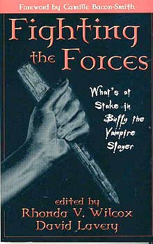 Fighting the Forces - Whats At Stake in Buffy the Vampire Slayer