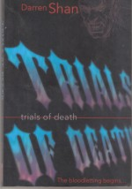 Trials of Death - the Saga of Darren Shan Book 5