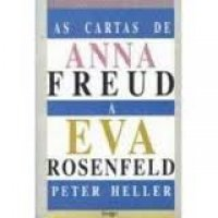 As Cartas de Anna Freud a Eva Rosenfeld