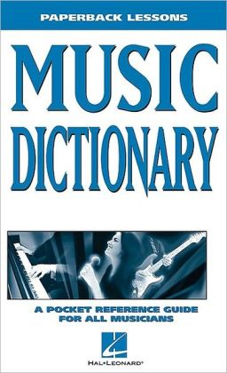 Music Dictionary a Pocket Reference Guide For All Musicians