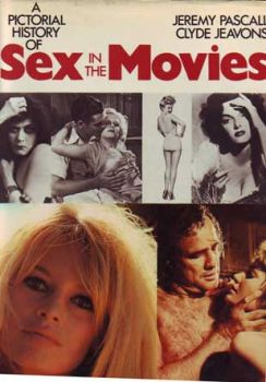 A Pictorial History of Sex in the Movies