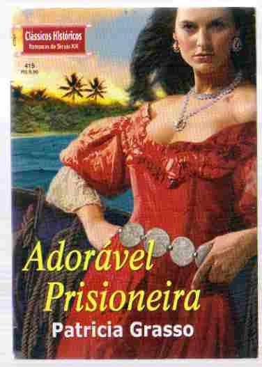Adorável Prisioneira - Clássicos Históricos 415