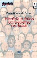 História e Ética do Trabalho no Brasil