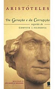 Da Geração e da Corrupção - Seguido de Convite à Filosofia