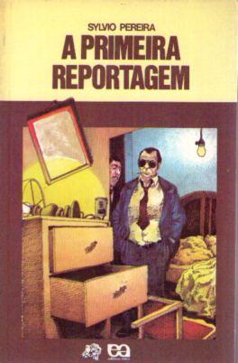 A primeira reportagem - Série Vaga-Lume de Sylvio Pereira pela Ática (2002)