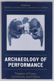 Archaeology of Performance: Theaters of Power, Community and Politics