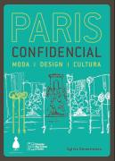 Paris Confidencial: Moda Design Cultura