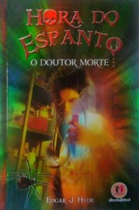 Hora do Espanto - o Doutor Morte