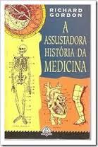 A Assustadora História da Medicina