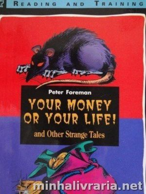 Your Money Or Your Life! and Other Strange Tales