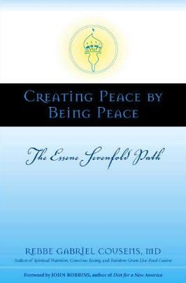 Creating Peace By Being Peace . the Essene Sevenfold Path