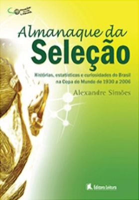 Almanaque da Seleção. Alexandre Simões 8eedd987fe2fb