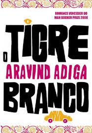 Livro: O Tigre Branco - Aravind Adiga | Estante Virtual