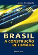 Brasil - a Construção Retomada