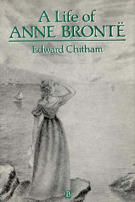 A Life of Anne Bronte