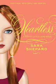 Heartless - a Pretty Little Liars Novel