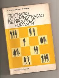 Dicionário de Administração de Recursos Humanos de Flávio de Toledo; Benedito Milioni pela Expressão e Cultura (1979)