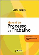 Manual de processo do trabalho indicado para concursos públicos e OAB de Leone pereira pela saraiva (2011)