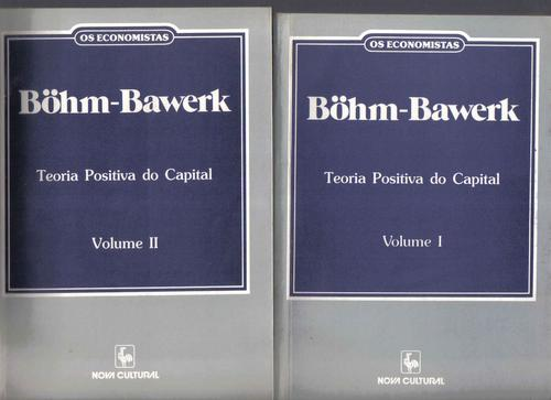 Os Economistas - Teoria Positiva do Capital 2 volumes