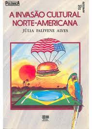 A Invasao Cultural Norte-americana 22ª Ediçao de Julia Falivene Alves pela Moderna (1995)
