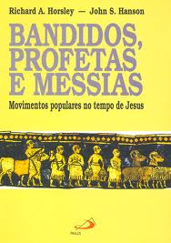 Bandidos, Profetas e Messias